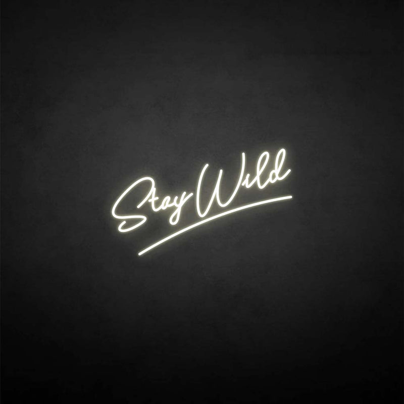 'Stay wild2' neon sign