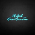 'Fly girls have more fun' neon sign