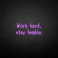 'Work hard stay humble2' neon sign