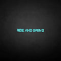 'RISE AND GRIND2' neon sign