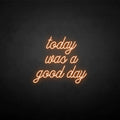 'Today was a good day' neon sign
