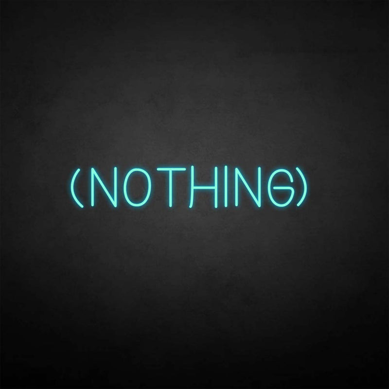 'NOTHING' neon sign