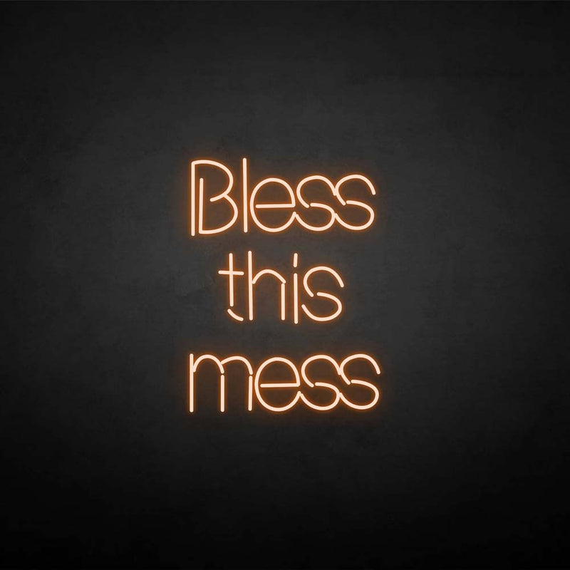 'Bless this mess' neon sign