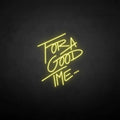 'for a good time' neon sign