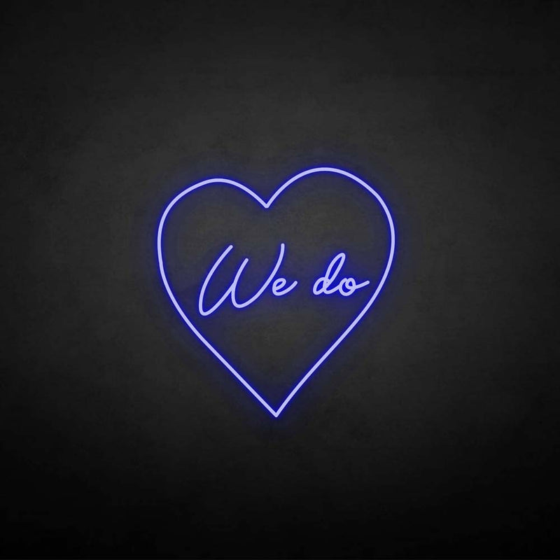 'We do' neon sign
