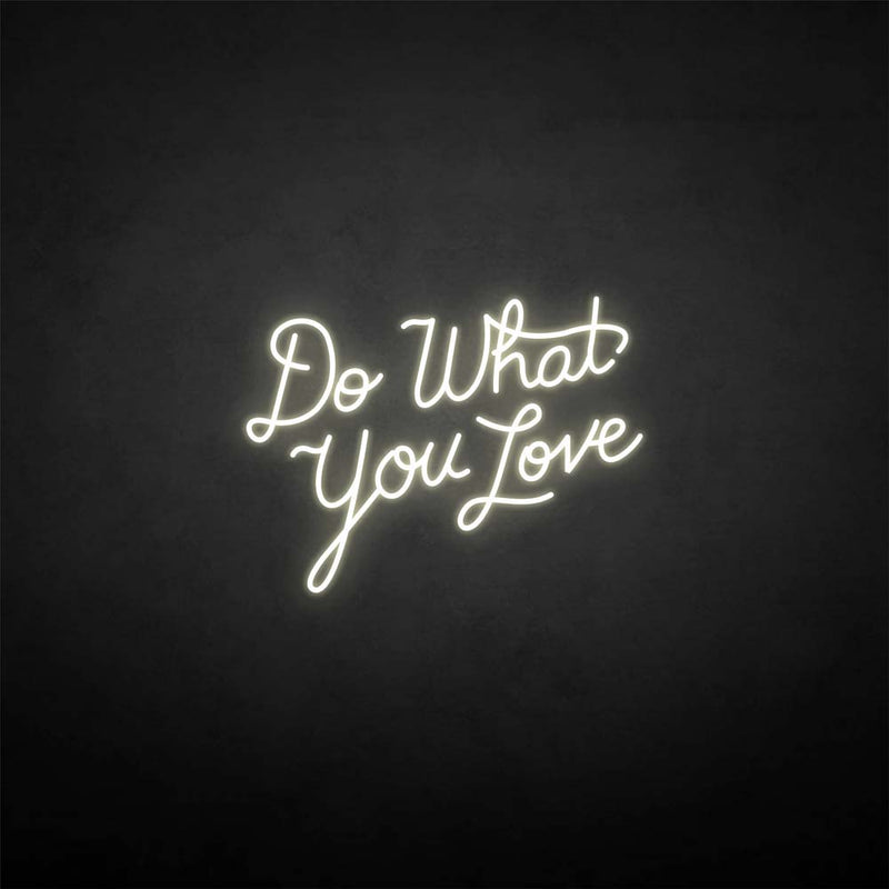'Do what you love' neon sign