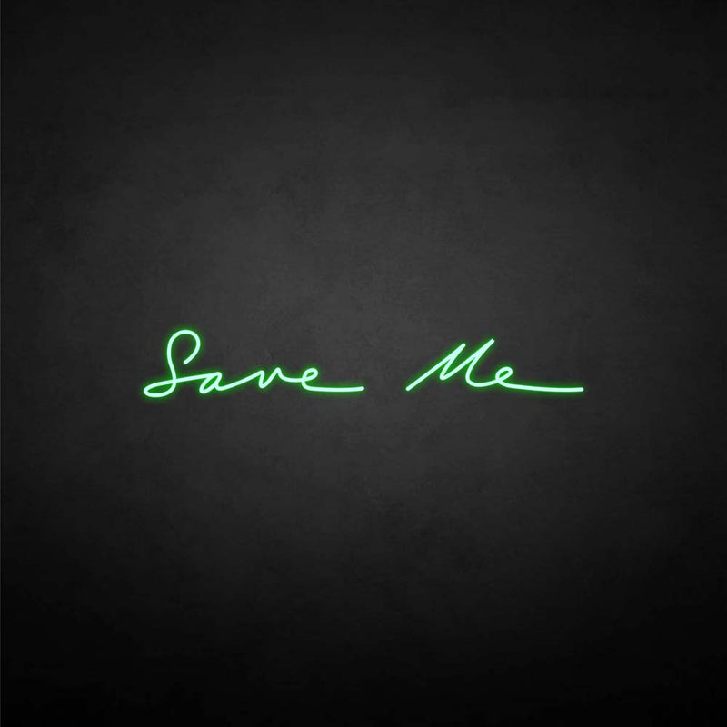 'Save me' neon sign