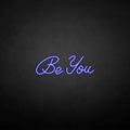 'Be you' neon sign