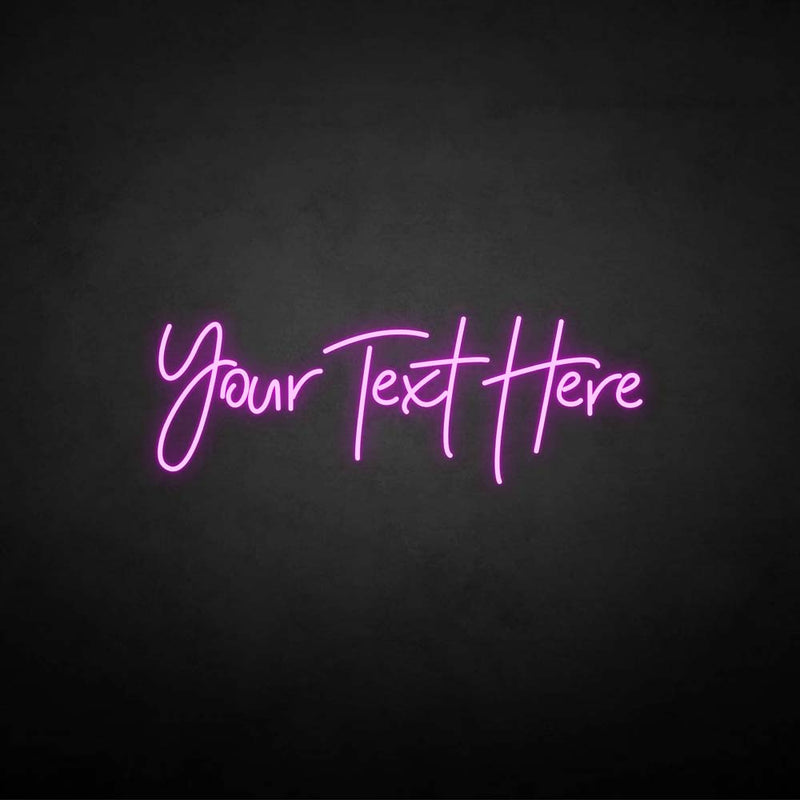 'you text here' neon sign