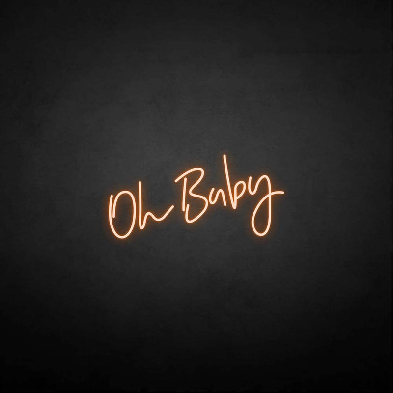 'Oh baby' neon sign