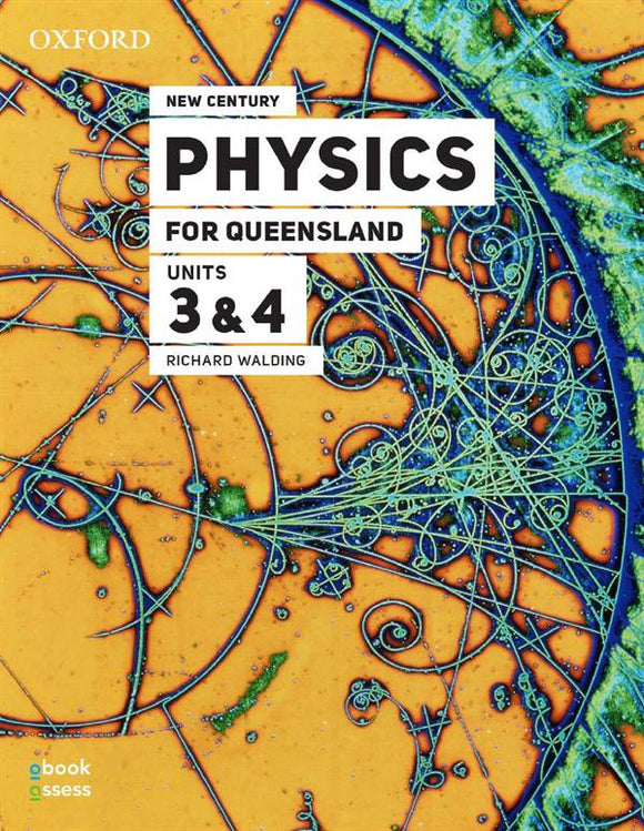 New Century Physics for Queensland Units 3 & 4 3rd Ed Student book + obook assess 9780190313647