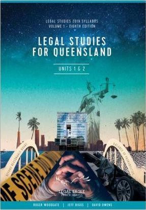 Legal Studies for Queensland Volume 1, 8th Edition, Units 1 & 2, 2019 Senior Syllabus