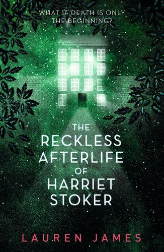 Reckless Afterlife Of Harriet Stoker, The 9781406391121
