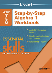 Excel Essential Skills: Step-by-Step Algebra 1 Workbook Years 7-8 9781740200400