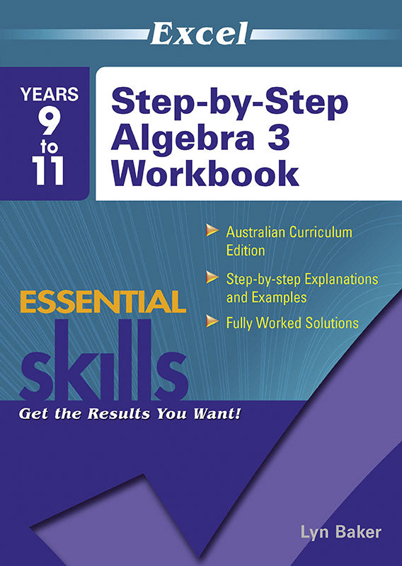 Excel Essential Skills: Step-by-Step Algebra 3 Workbook Years 9-11 9781740200424