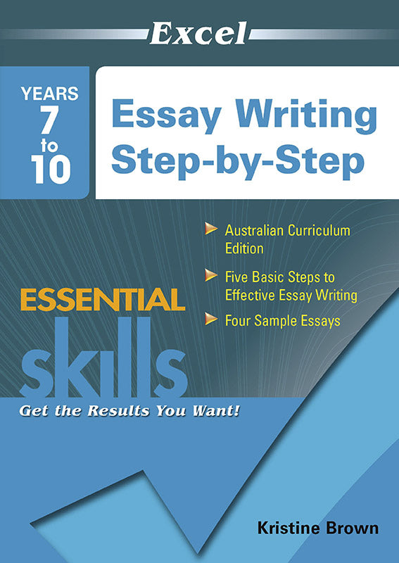 Excel Essential Skills Workbook: Essay Writing Step-by-Step Years 7-10 9781740203128