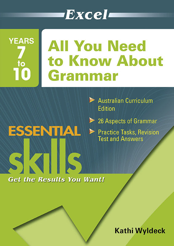 Excel Essential Skills Workbook: All You Need to Know About Grammar Years 7-10 9781741250015