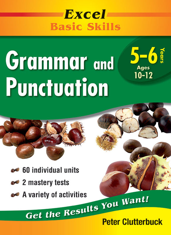 Excel Basic Skills Workbooks: Grammar and Punctuation Years 5-6 9781864412857