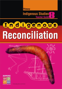 Indigenous Reconciliation Teacher Guide Primary 9781921016462
