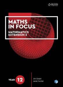 Maths in Focus: Year 12 Mathematics Extension 2 Student Book 9780170413435