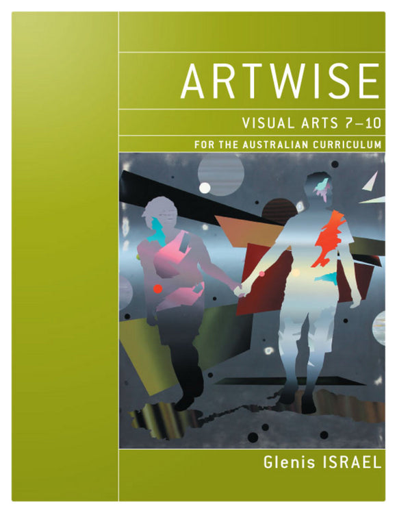 Artwise Visual Arts for the AC Years 7-10 & eBookPLUS 9781118606247