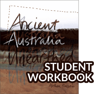 Ancient Australia Unearthed Student Workbook 9780980594782