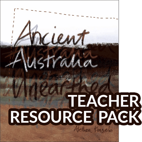 Ancient Australia Unearthed Teacher Resource Pack 9780980594775