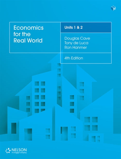 Economics for the Real World Units 1 & 2 4th Ed (Student Book with 4 Access Codes) 9780170407007