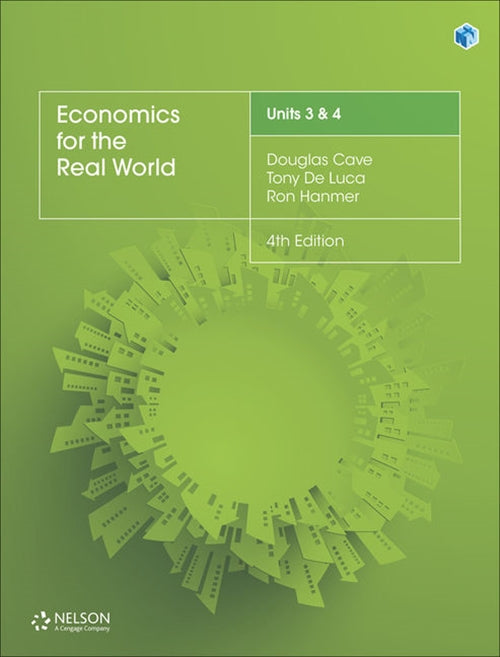 Economics for the Real World Units 3 & 4 4th Ed (Student Book with 1 Access Code for 26 Months) 9780170407014