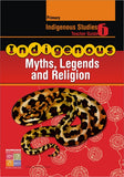 Indigenous Myths, Legends & Religions Teacher Guide Primary 9781741620498
