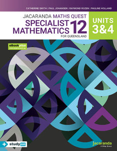 Jacaranda Maths Quest 12 Specialist Mathematics Units 3&4 for Queensland eBookPLUS & Print + StudyON Specialist Mathematics U3&4 for QLD (Book Code) 9780730380030