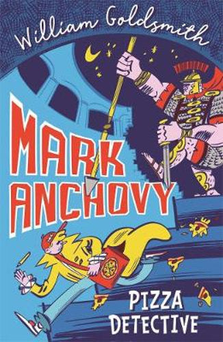 Mark Anchovy: Pizza Detective 9781848128613