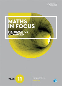 Maths in Focus 11 Mathematics Advanced Student Book with 1 Access Code 9780170413152