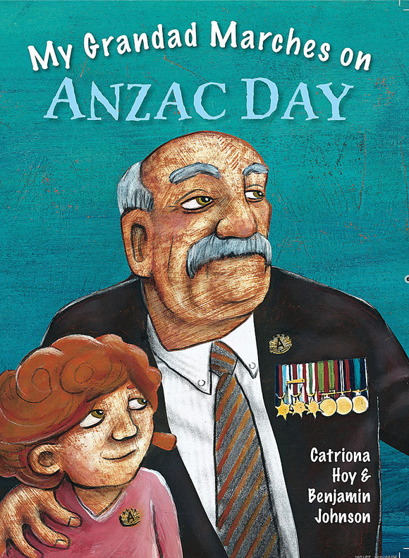 My Grandad Marches on Anzac Day 9780734410368
