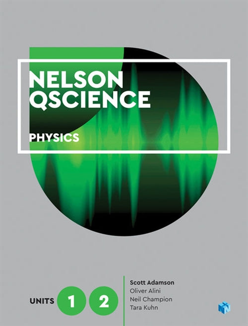Nelson QScience Physics Units 1 & 2 (Student Book with 4 Access Codes) 9780170412483