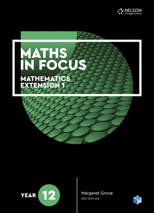 Maths in Focus 12 Mathematics Extension 1 Student Book with 1 Access Code for 26 Months 9780170413367