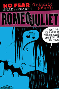 Romeo and Juliet (No Fear Shakespeare Graphic Novels) 9781411498747