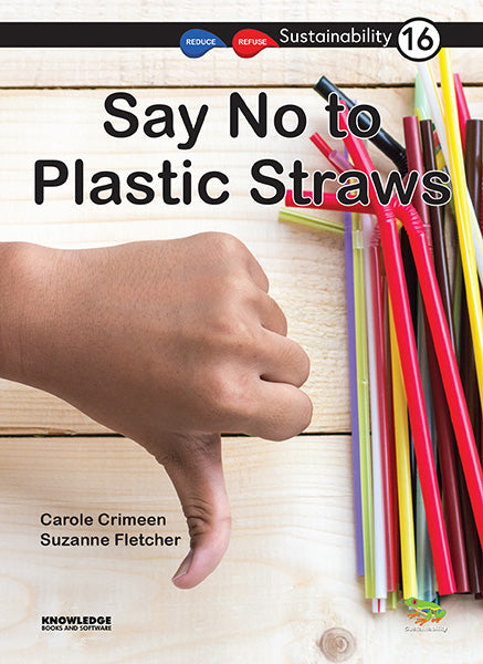 Say No to Plastic Straws 9781922370013