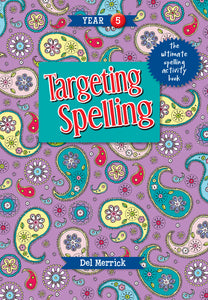 Targeting Spelling Activity Book Year 5 9781925490237