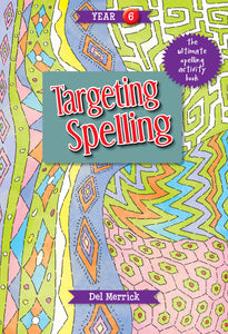 Targeting Spelling Activity Book Year 6 9781925490244