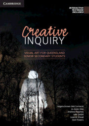 Creative Inquiry: Visual Art for Queensland Senior Secondary Students 9781108461788