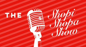"""The ShopiShopa Show"" podcast is born!"