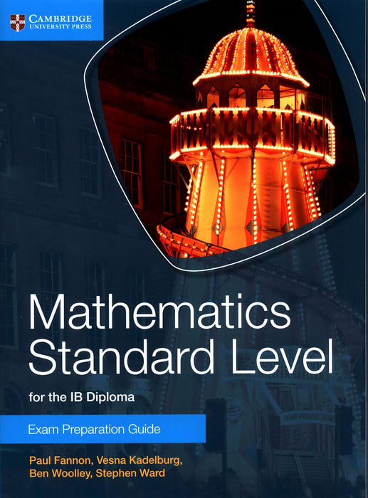 Mathematics Standard Level for the IB Diploma Exam Preparation Guide