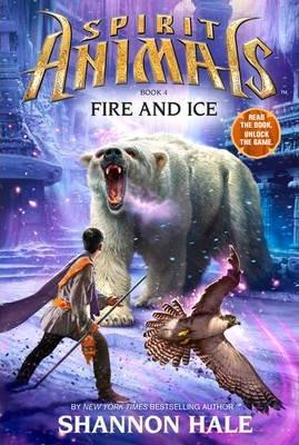 Spirit Animals: Book 4 Fire And Ice
