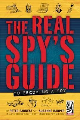 The Real Spy's Guide To Becoming A Spy (Hardcover)