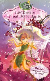 Disney Fairies Beck and The Great Berry Battle