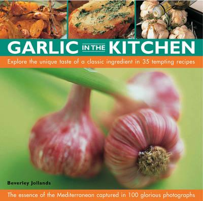 Ann: Garlic In The Kitchen