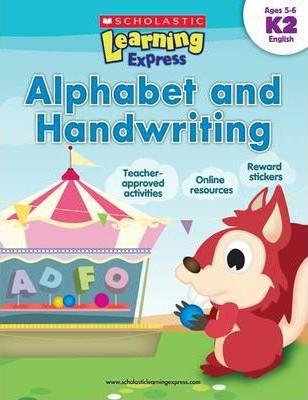 Scholastic Learning Express - Alphabet And Handwriting - K2 English