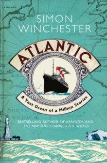 Atlantic : A Vast Ocean of a Million Stories - Arthur Beale