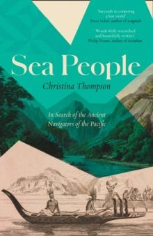Sea People : In Search of the Ancient Navigators of the Pacific - Arthur Beale
